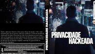 Privacidade Hackeada Gênero: Documentário Duração: […]